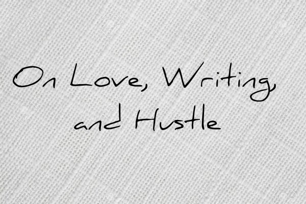 love writing hustle